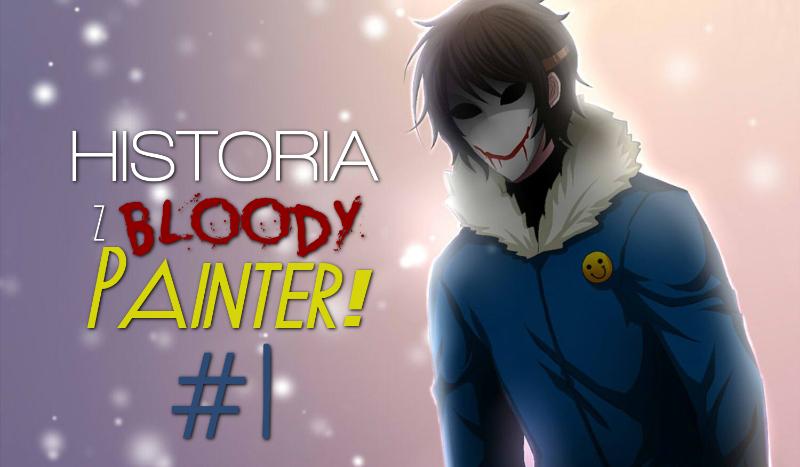 Historia z Bloody Painter! #1