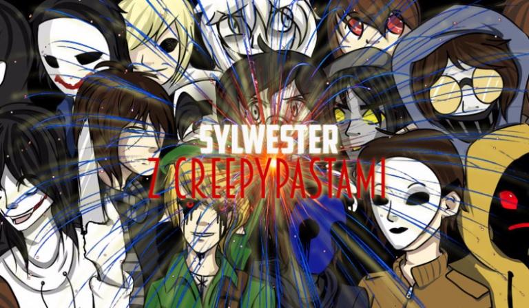 Sylwester z Creepypastami!