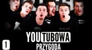 YouTube'owa Przygoda! #1