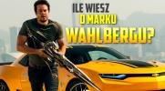 Ile wiesz o Marku Wahlbergu?