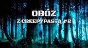 Obóz z Creepypastami #2