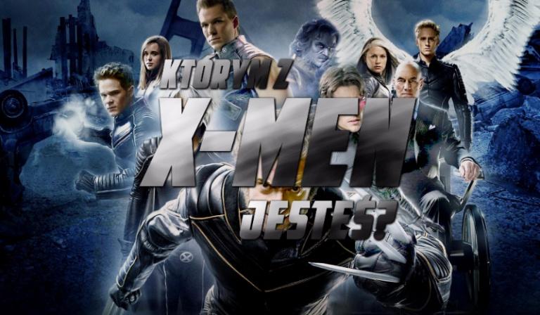 Którym z X-Men jesteś?
