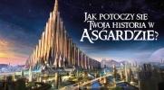 Jak potoczy się Twoja historia w Asgardzie?