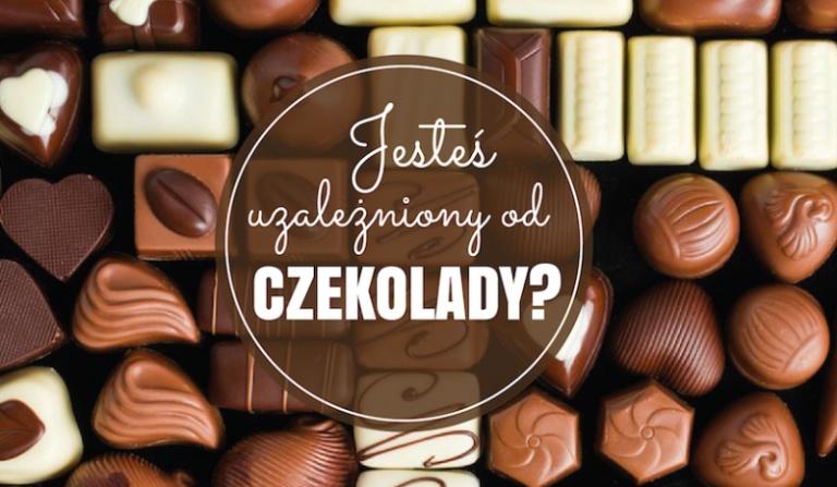 Czy jesteś uzależniony od czekolady?