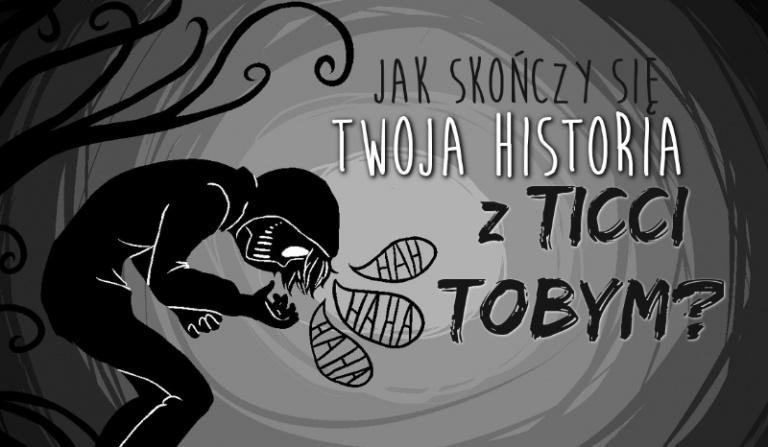 Jak skończy się Twoja historia z Ticci Toby?