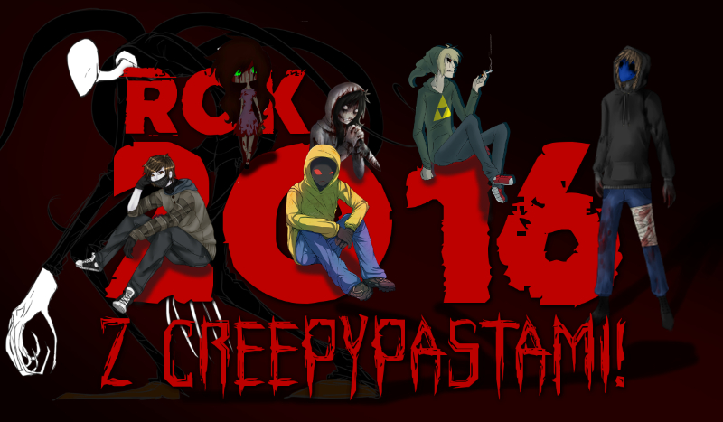 Rok 2016 z Creepypastami! #1