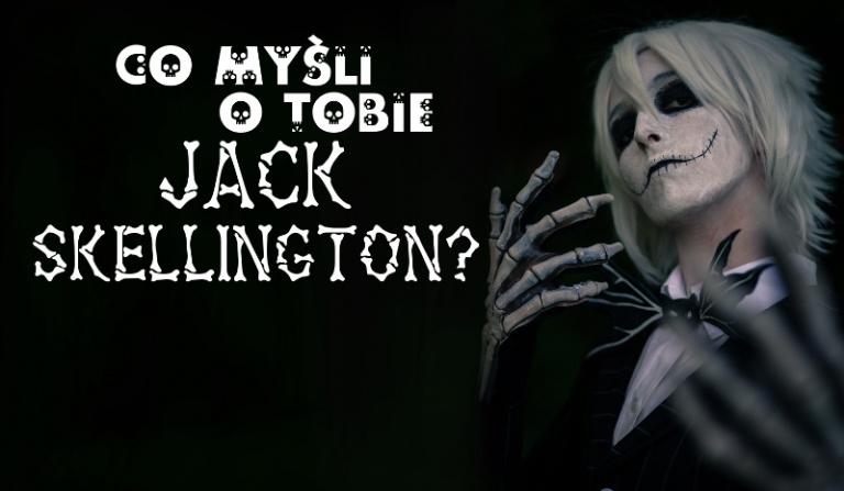 Co myśli o Tobie Jack Skellington?