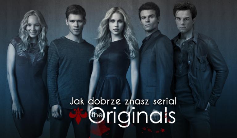 """Jak dobrze znasz serial """"The Originals""""?"""