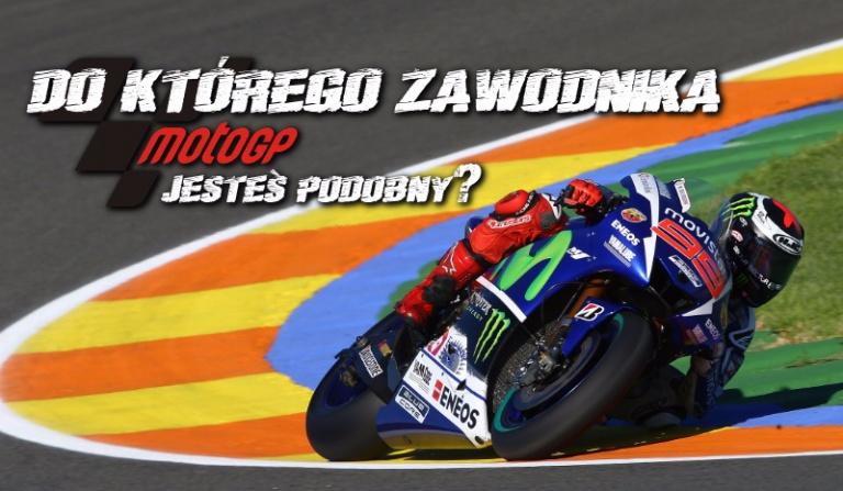 Do którego zawodnika MotoGP jesteś najbardziej podobny?