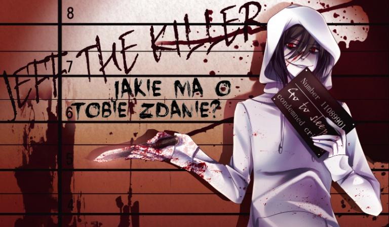 Jakie zdanie ma o Tobie Jeff the Killer?