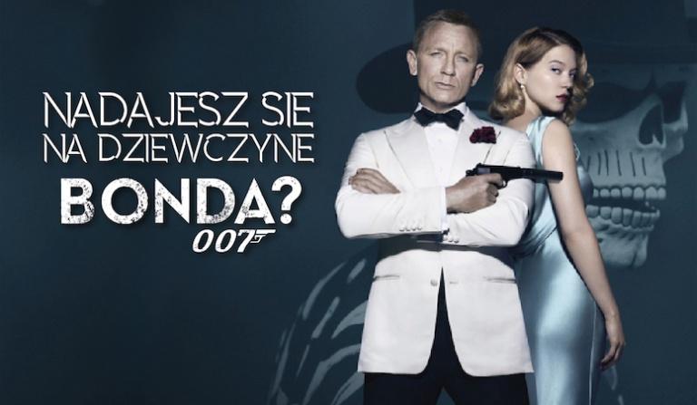 Czy nadajesz się na dziewczynę Bonda?