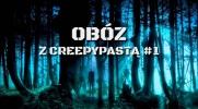 Obóz z Creepypastami #1