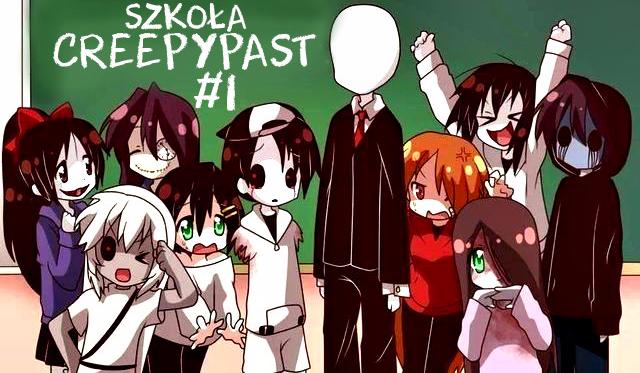 Szkoła Creepypast! #1