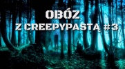 Obóz z creepypastami #3