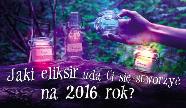 Jaki eliksir uda Ci się stworzyć na 2016 rok?