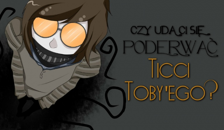Czy uda Ci się poderwać Ticcy Toby'ego?