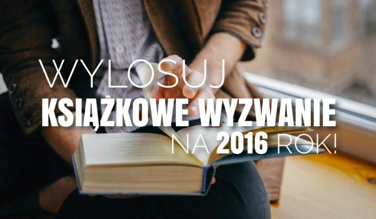 Wylosuj wyzwanie książkowe na 2016!