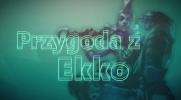 Przygoda z Ekko #1