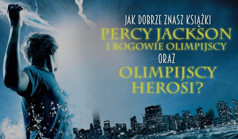 """Jak dobrze znasz książki """"Percy Jackson i Bogowie Olimpijscy"""" oraz """"Olimpijscy Herosi""""?"""