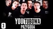 YouTubowa Przygoda! #3