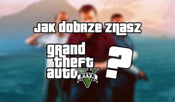 "Jak dobrze znasz grę ,,Grand Theft Auto V""?"