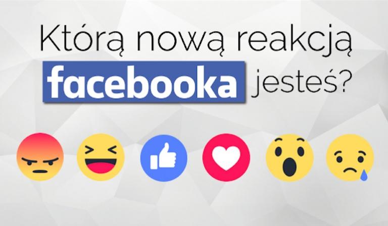 Którą reakcją Facebooka jesteś?