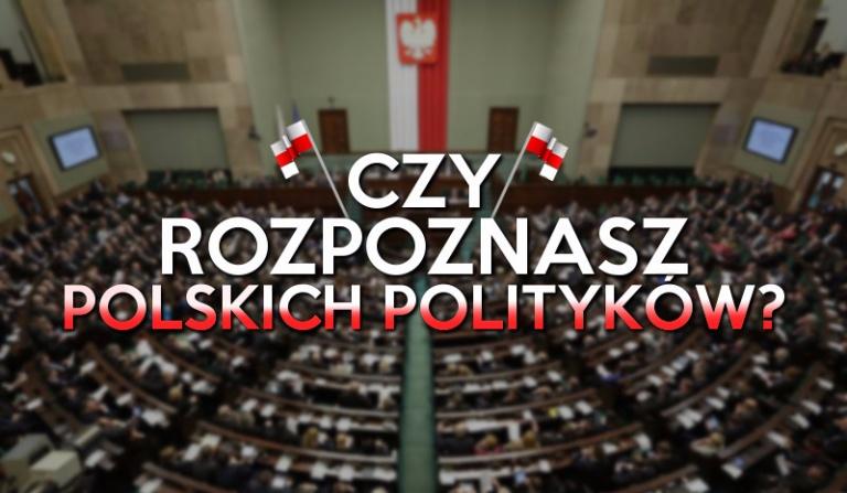 Czy rozpoznasz polskich polityków?