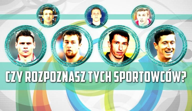Czy rozpoznasz tych sportowców?