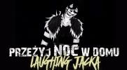 Przeżyj noc w domu Laughing Jacka