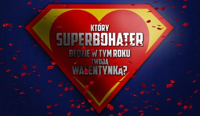 Który Superbohater będzie w tym roku Twoją Walentynką?