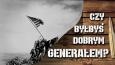 Czy byłbyś dobrym generałem podczas II Wojny Światowej?