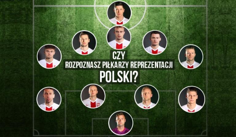 Czy rozpoznasz piłkarzy z Reprezentacji Polski?