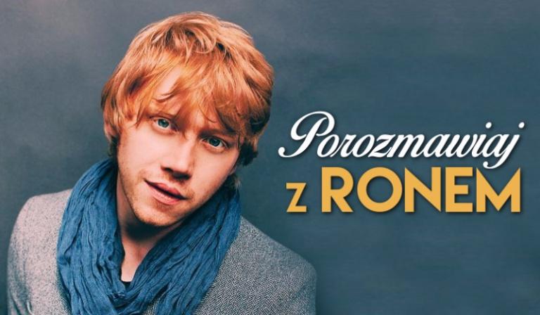 Porozmawiaj z Ronem.