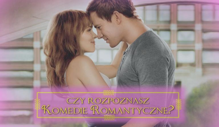 Czy rozpoznasz komedie romantyczne?