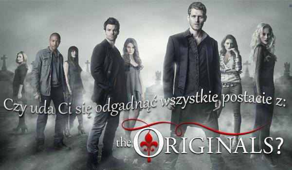 """Czy uda Ci się odgadnąć wszystkie postacie z """"The Originals""""?"""