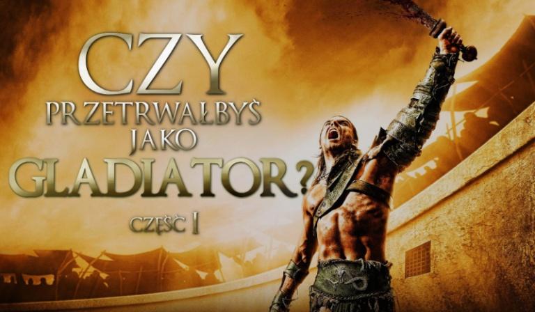 Czy przetrwałbyś w Starożytnym Rzymie jako gladiator? #1 [Wersja dla mężczyzn]