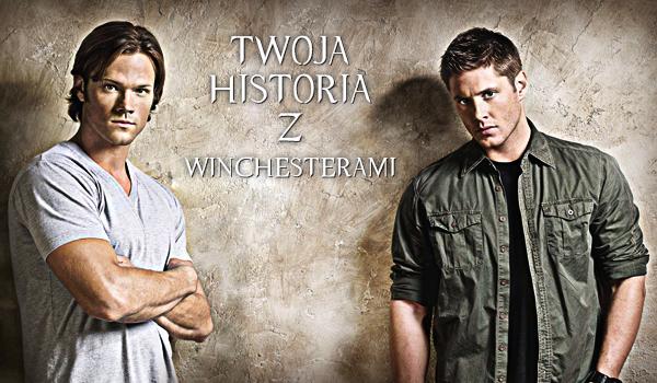 Jak zakończy się Twoje spotkanie z Winchesterami?