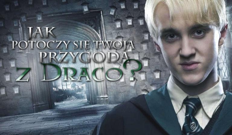 Jak zakończy się Twoja przygoda z Draco?
