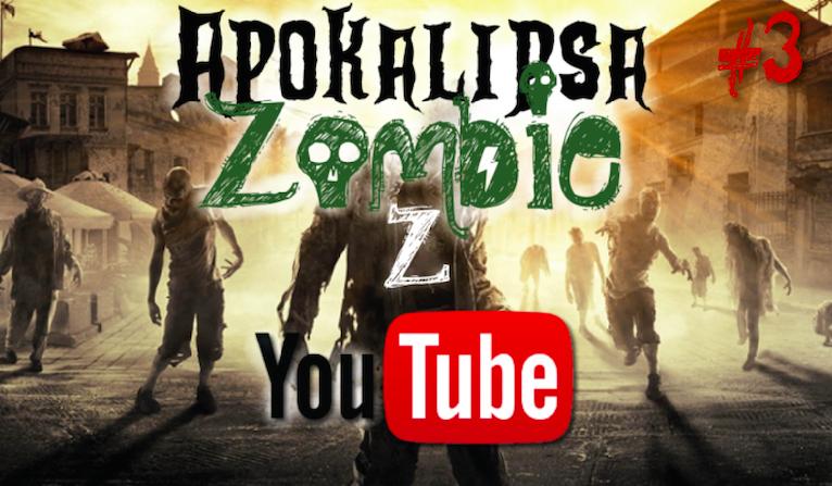 Apokalipsa Zombie z YouTube… #3