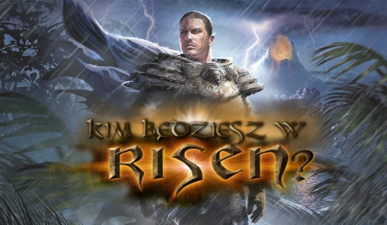 """Kim będziesz w """"Risen""""?"""