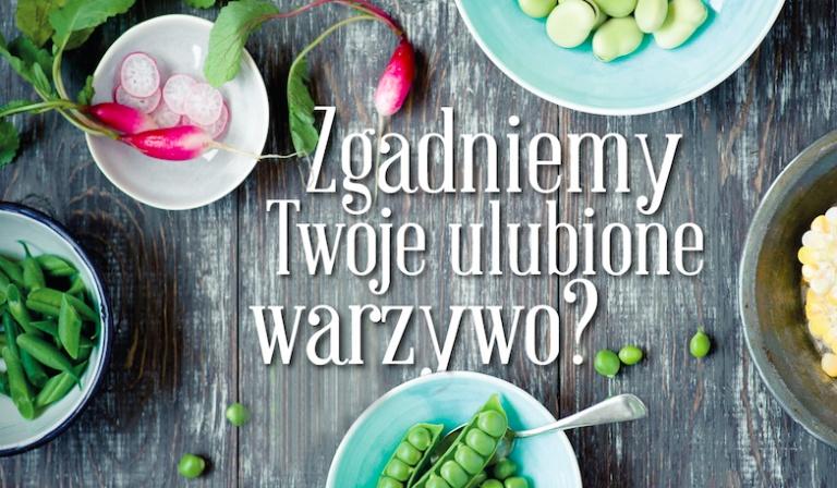 Czy odgadniemy Twoje ulubione warzywo?