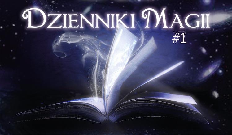 Dzienniki Magii #1 – Szkolny test