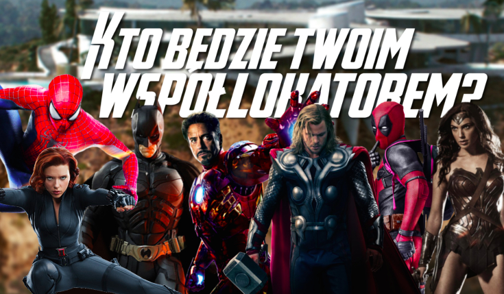 Który superbohater mógłby zostać Twoim współlokatorem?