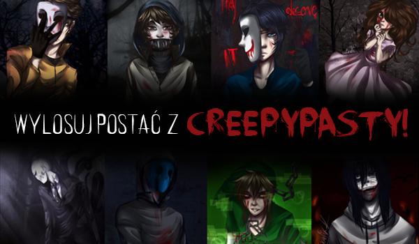 Wylosuj postać z Creepypasty!
