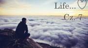 Life .. Cz. 7