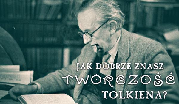 Czy znasz twórczość Tolkiena?
