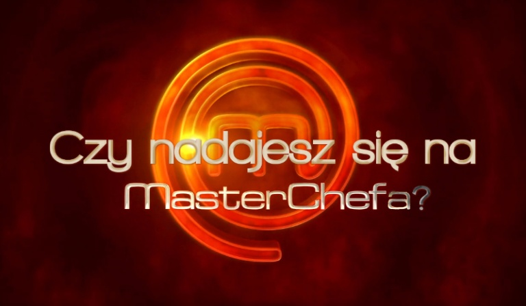 Czy nadajesz się na MasterChefa?