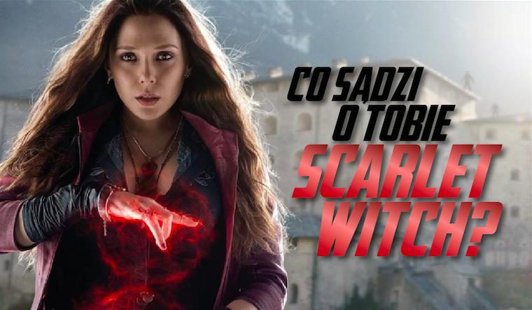 Co sądzi o Tobie Scarlet Witch?