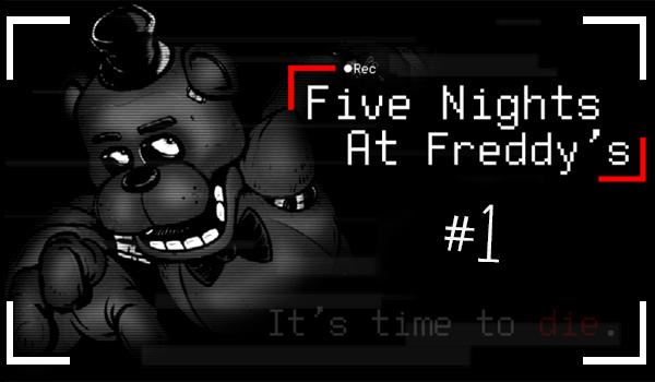 Five Nights at Freddy's #1.