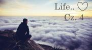 Life.. Cz.4